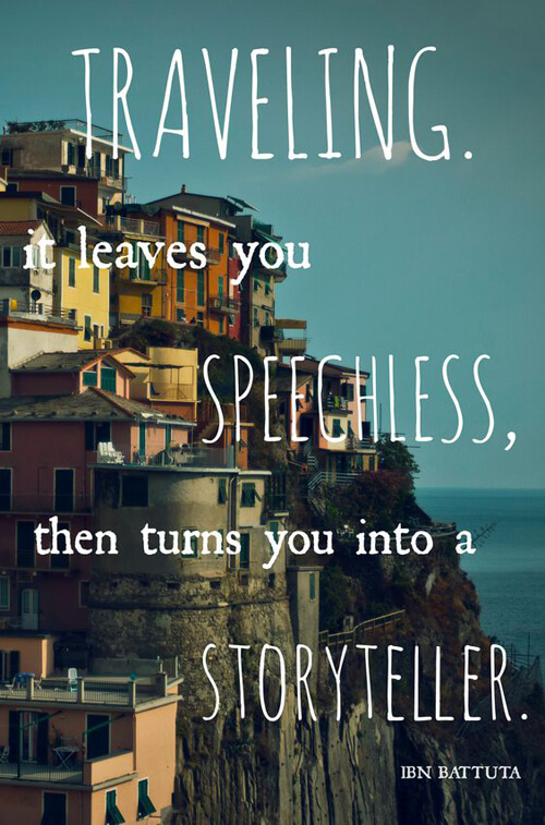 1 Traveling Turns You Into A Storyteller Travel Quotes