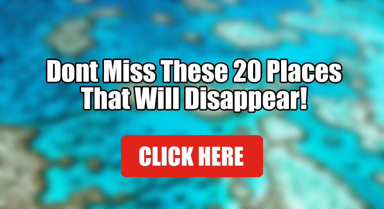 20 Places That Will Diseappear